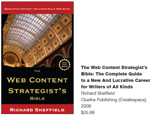 The Complete Guide To A New And Lucrative Career For Writers Of All Kinds The Web Content Strategists Bible